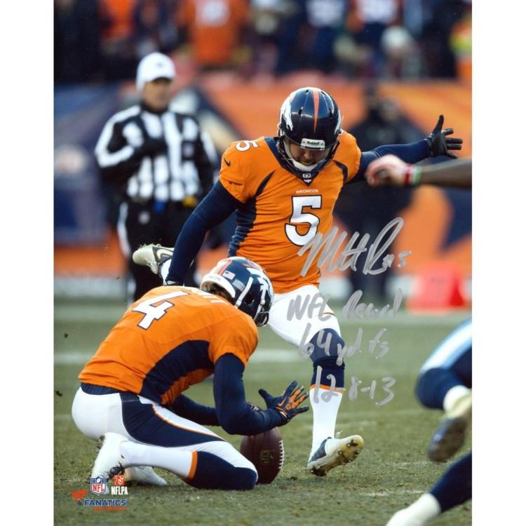 "Matt Prater Denver Broncos Autographed 8"" x 10"" Vertical Kick Photograph with NFL Record 64-Yard FG 12/8/13 Inscription"